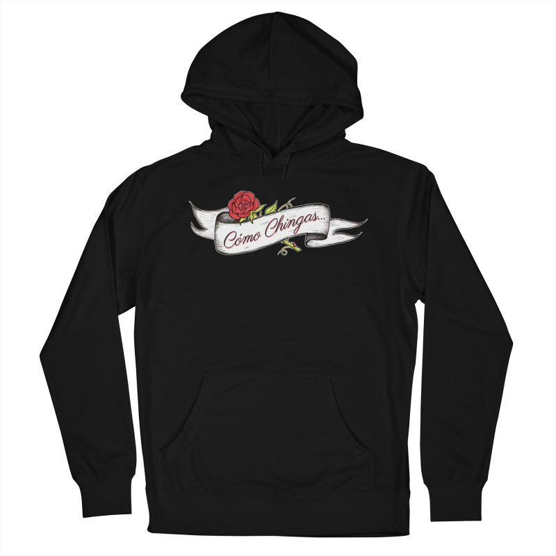 Cómo Chingas... Women's French Terry Pullover Hoody by serpenthes's Artist Shop