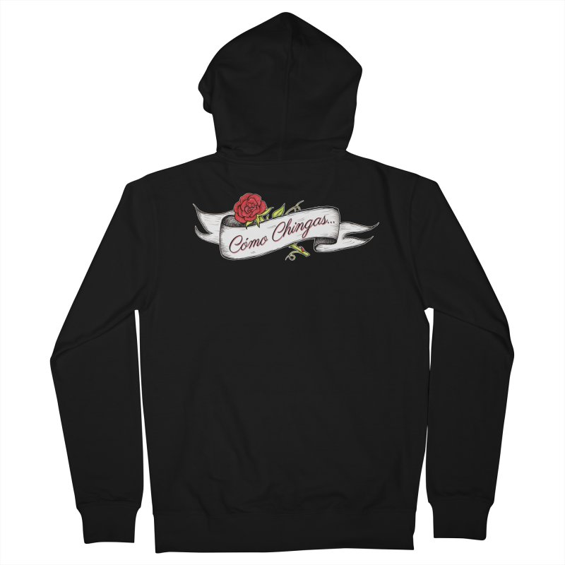 Cómo Chingas... Women's French Terry Zip-Up Hoody by serpenthes's Artist Shop