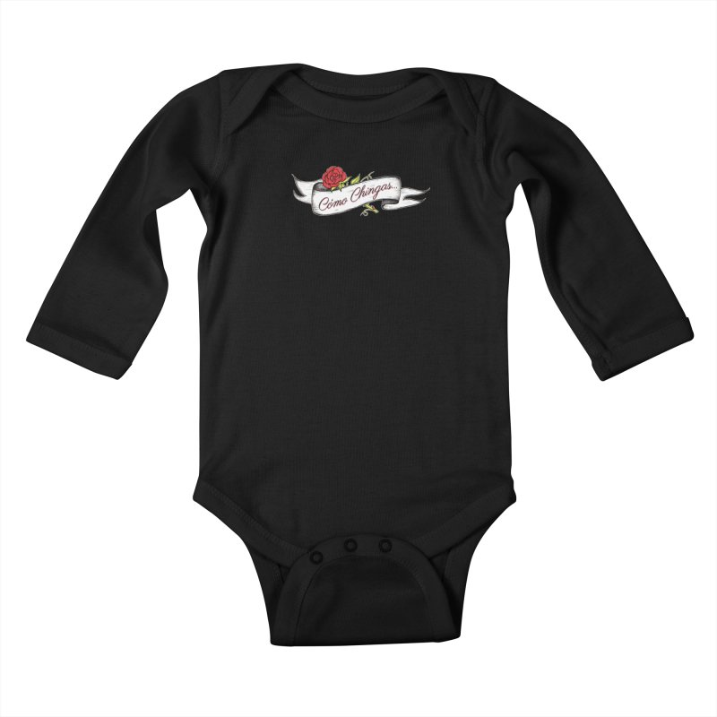 Cómo Chingas... Kids Baby Longsleeve Bodysuit by serpenthes's Artist Shop