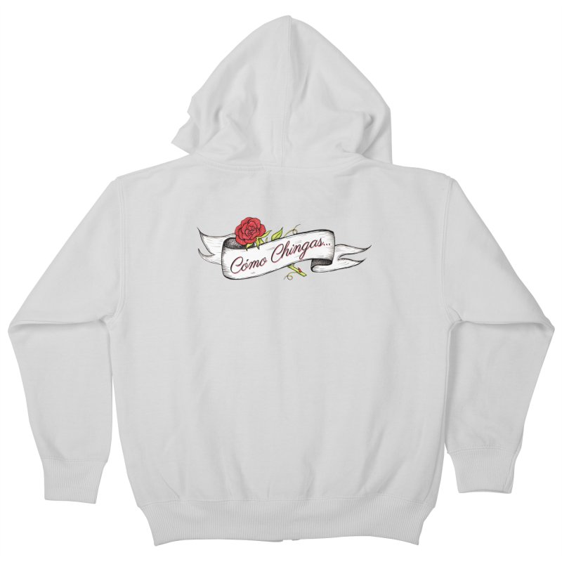 Cómo Chingas... Kids Zip-Up Hoody by serpenthes's Artist Shop