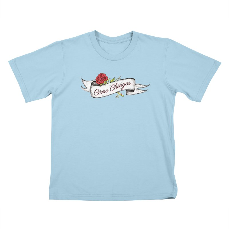 Cómo Chingas... Kids T-Shirt by serpenthes's Artist Shop