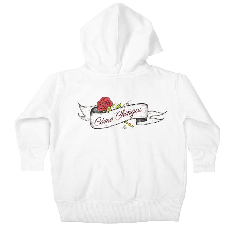 Cómo Chingas... Kids Baby Zip-Up Hoody by serpenthes's Artist Shop