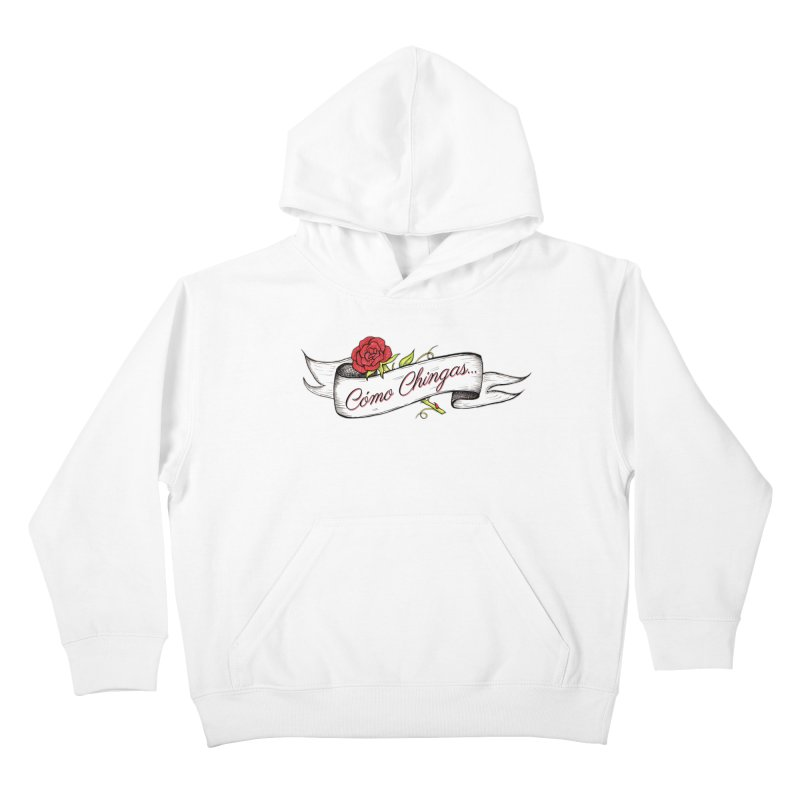 Cómo Chingas... Kids Pullover Hoody by serpenthes's Artist Shop