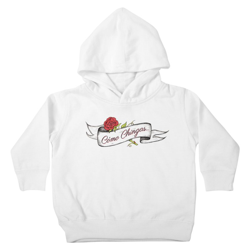 Cómo Chingas... Kids Toddler Pullover Hoody by serpenthes's Artist Shop