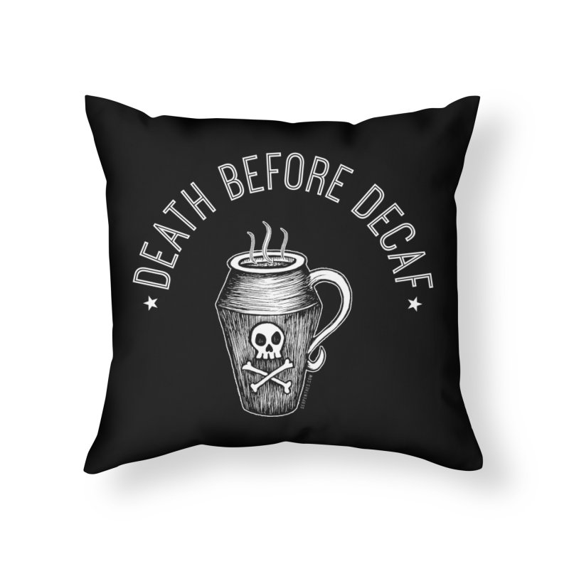 DEATH before Decaf Home Throw Pillow by serpenthes's Artist Shop