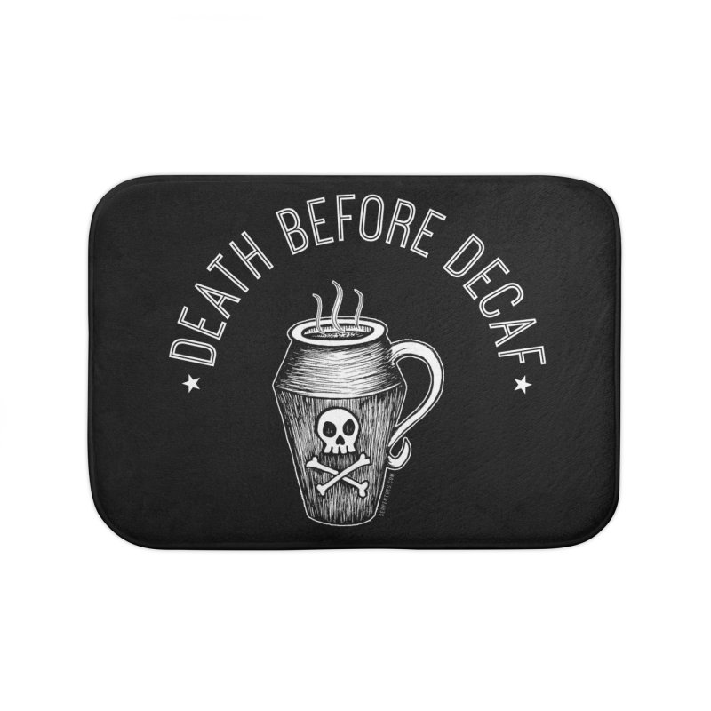 DEATH before Decaf Home Bath Mat by serpenthes's Artist Shop