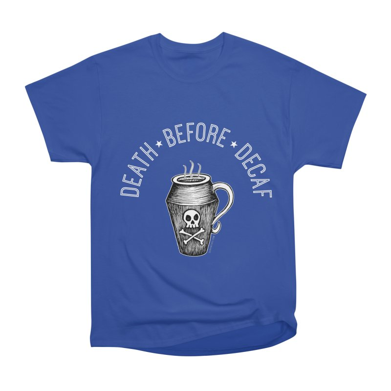 DEATH before Decaf Women's Classic Unisex T-Shirt by serpenthes's Artist Shop