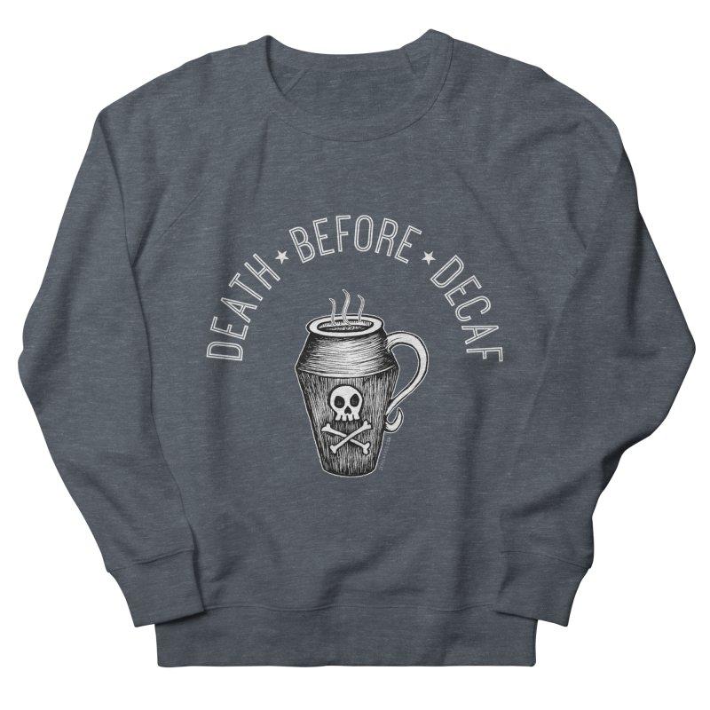 DEATH before Decaf Women's Sweatshirt by serpenthes's Artist Shop