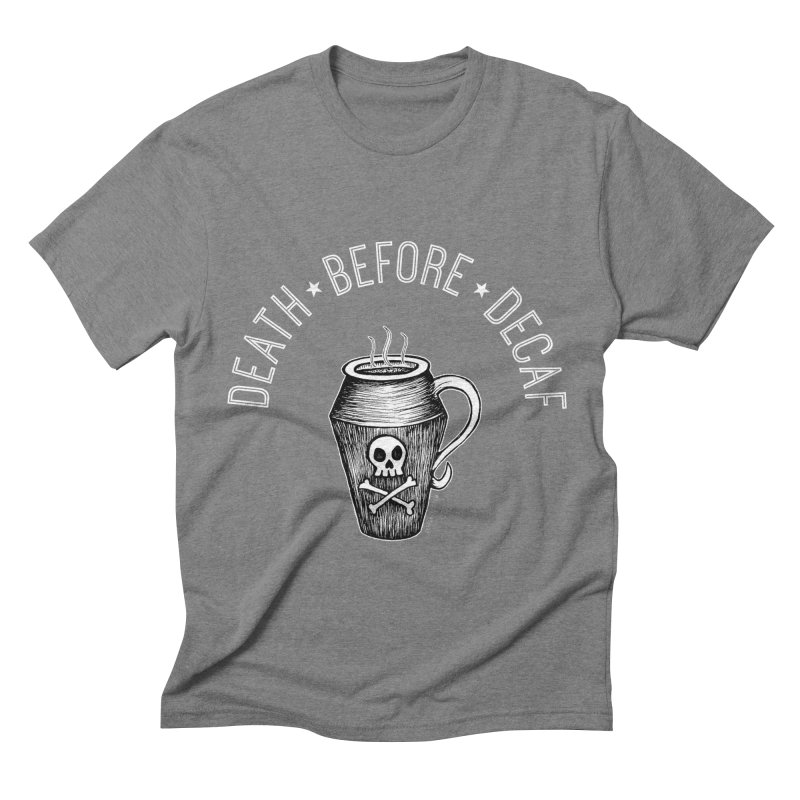 DEATH before Decaf Men's Triblend T-shirt by serpenthes's Artist Shop