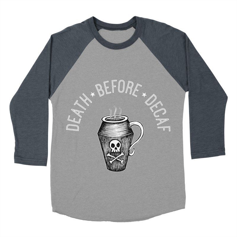 DEATH before Decaf Men's Baseball Triblend T-Shirt by serpenthes's Artist Shop