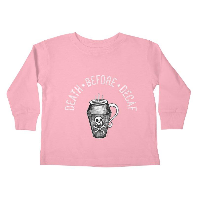 DEATH before Decaf Kids Toddler Longsleeve T-Shirt by serpenthes's Artist Shop