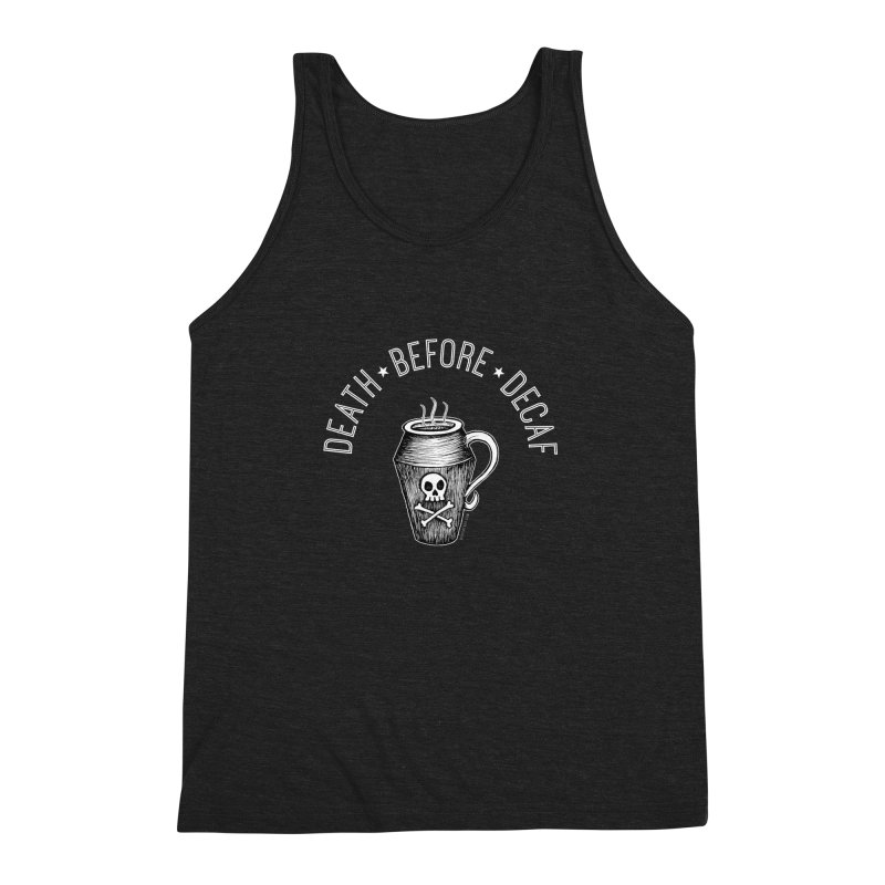 DEATH before Decaf Men's Triblend Tank by serpenthes's Artist Shop