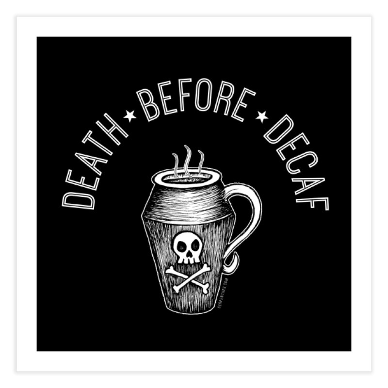 DEATH before Decaf Home Fine Art Print by serpenthes's Artist Shop