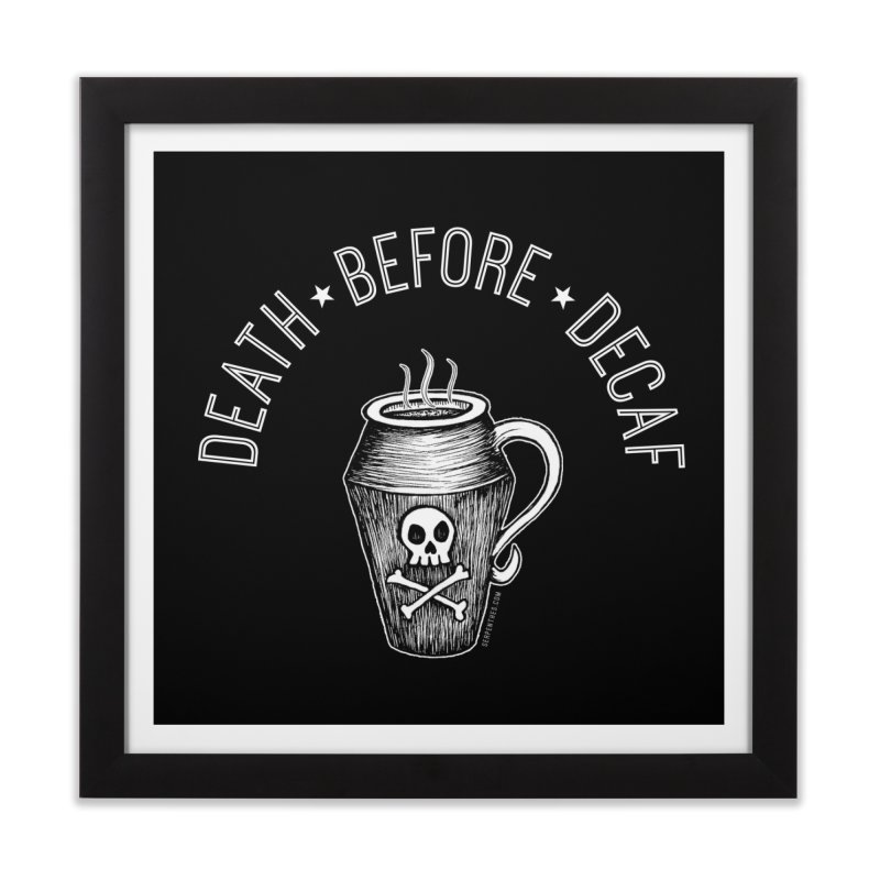DEATH before Decaf Home Framed Fine Art Print by serpenthes's Artist Shop