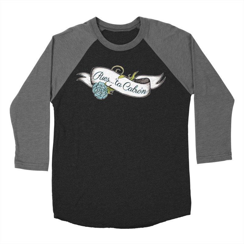 Pues...'ta Cabron Women's Baseball Triblend T-Shirt by serpenthes's Artist Shop