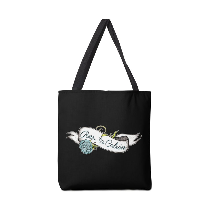 Pues...'ta Cabron Accessories Bag by serpenthes's Artist Shop