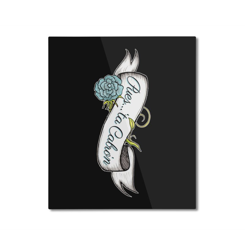 Pues...'ta Cabron Home Mounted Aluminum Print by serpenthes's Artist Shop