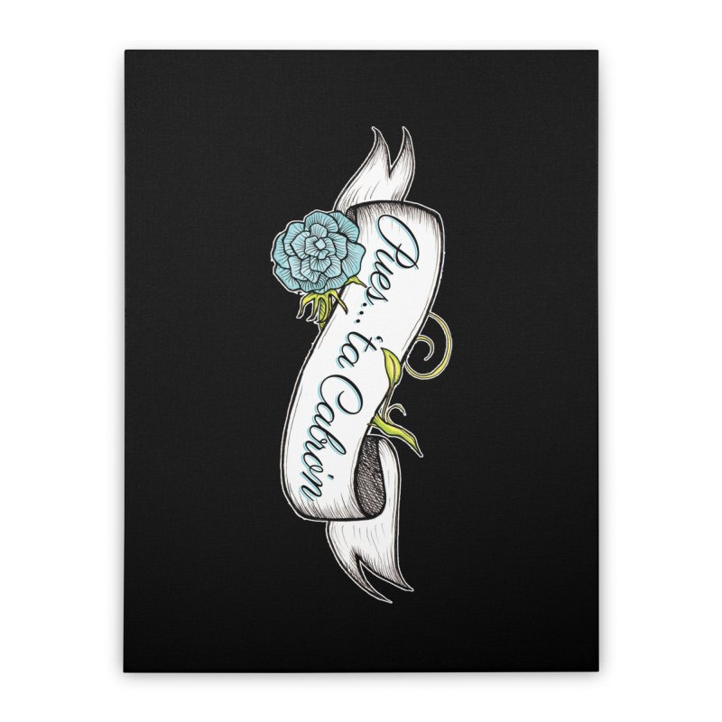 Pues...'ta Cabron Home Stretched Canvas by serpenthes's Artist Shop