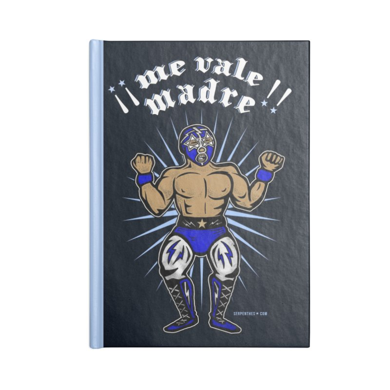 Me Vale Madre! Luchador Accessories Lined Journal Notebook by serpenthes's Artist Shop