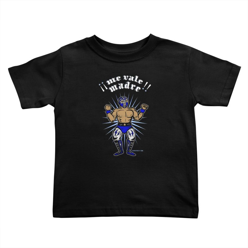 Me Vale Madre! Luchador Kids Toddler T-Shirt by serpenthes's Artist Shop