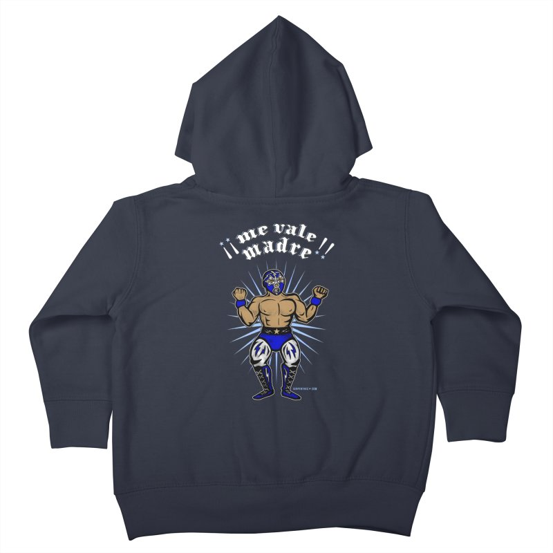 Me Vale Madre! Luchador Kids Toddler Zip-Up Hoody by serpenthes's Artist Shop