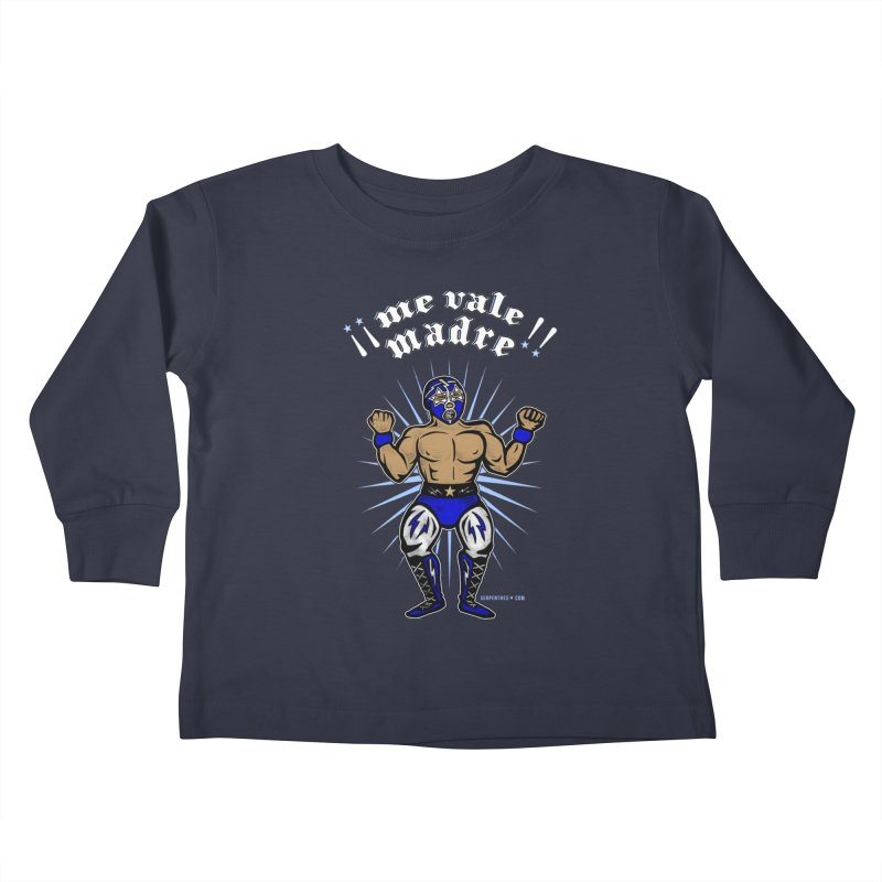 Me Vale Madre! Luchador Kids Toddler Longsleeve T-Shirt by serpenthes's Artist Shop