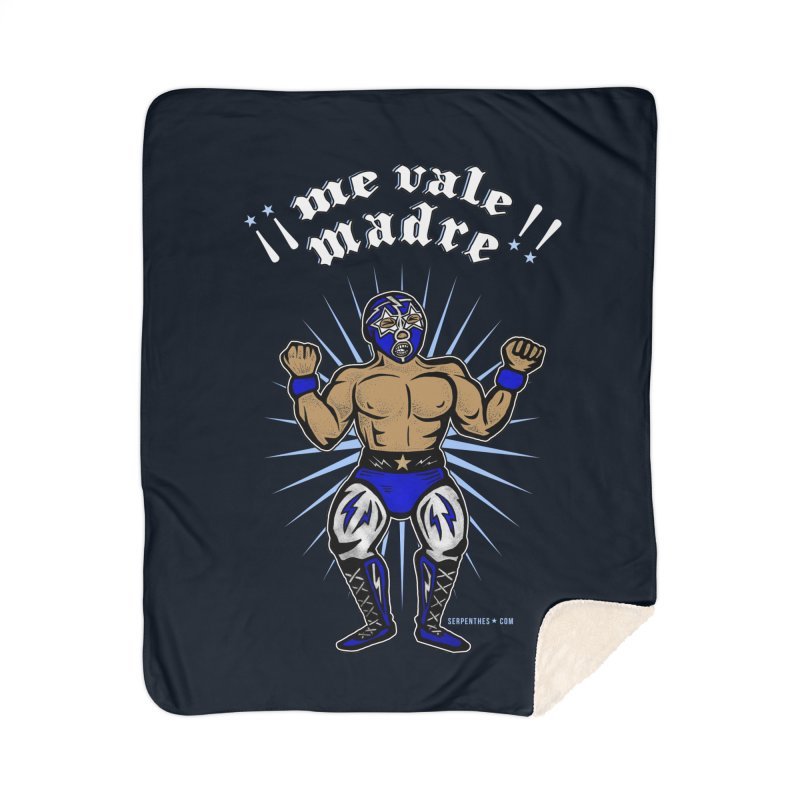 Me Vale Madre! Luchador Home Sherpa Blanket Blanket by serpenthes's Artist Shop