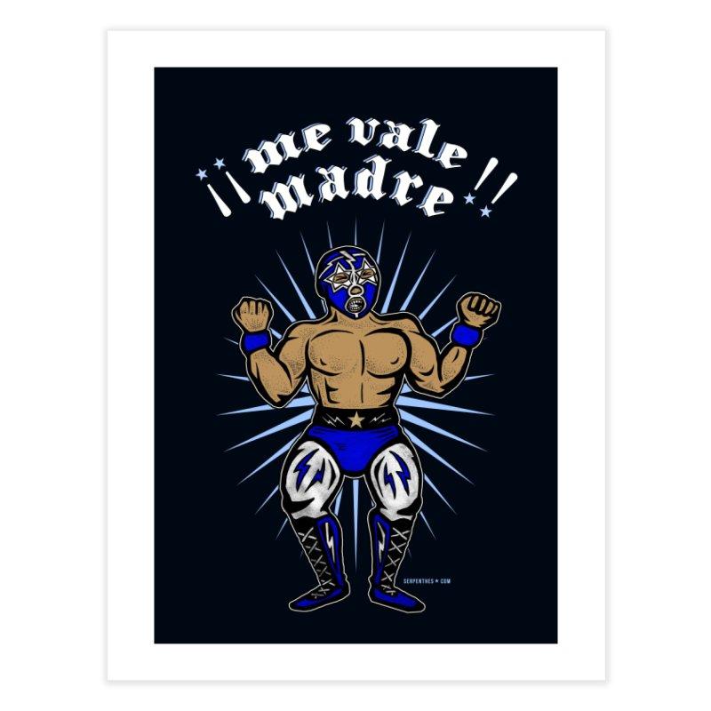 Me Vale Madre! Luchador Home Fine Art Print by serpenthes's Artist Shop