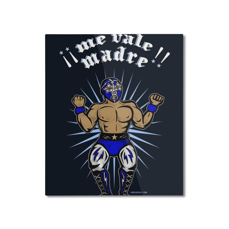 Me Vale Madre! Luchador Home Mounted Aluminum Print by serpenthes's Artist Shop
