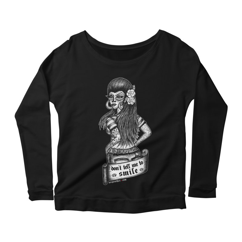 Don't Tell Me To Smile Women's Scoop Neck Longsleeve T-Shirt by serpenthes's Artist Shop