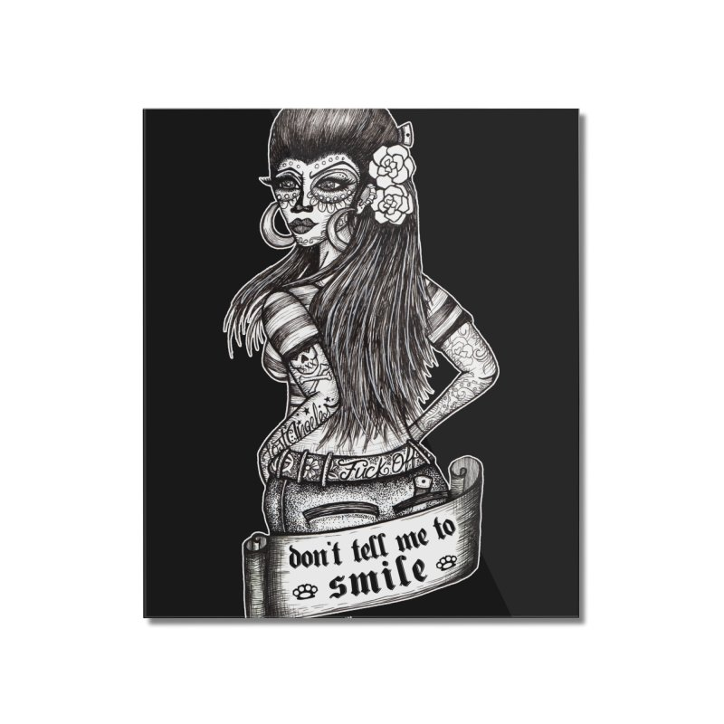 Don't Tell Me To Smile Home Mounted Acrylic Print by serpenthes's Artist Shop