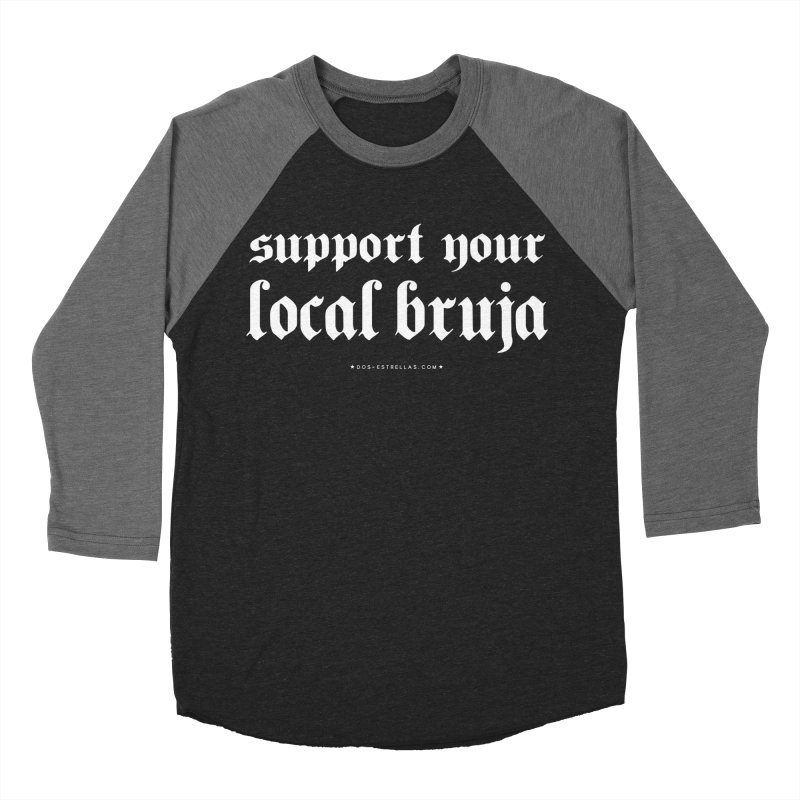 Support Your Local Bruja Men's Baseball Triblend T-Shirt by serpenthes's Artist Shop