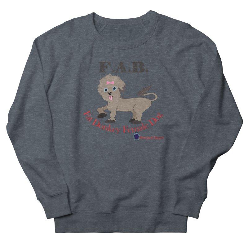 FAB Women's French Terry Sweatshirt by I'm Just Seyin' Shoppe