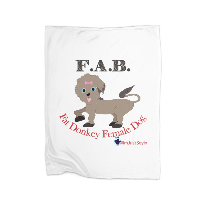FAB Home Fleece Blanket Blanket by I'm Just Seyin' Shoppe