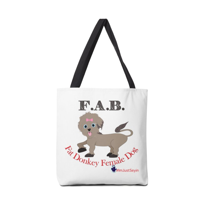 FAB Accessories Tote Bag Bag by I'm Just Seyin' Shoppe