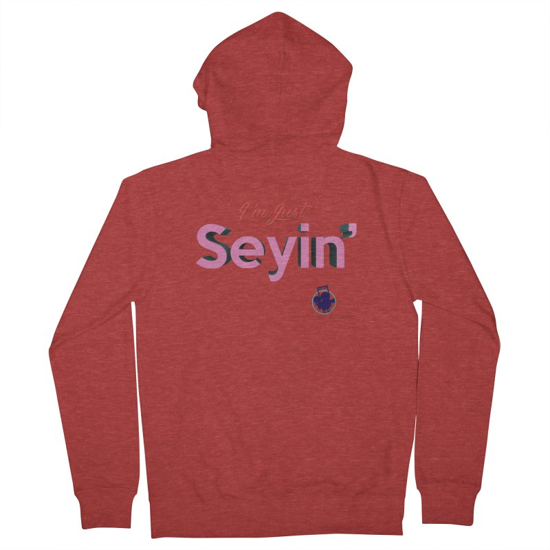 I'm Just Seyin' Men's French Terry Zip-Up Hoody by I'm Just Seyin' Shoppe