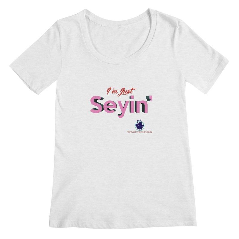 I'm Just Seyin' Women's Regular Scoop Neck by I'm Just Seyin' Shoppe