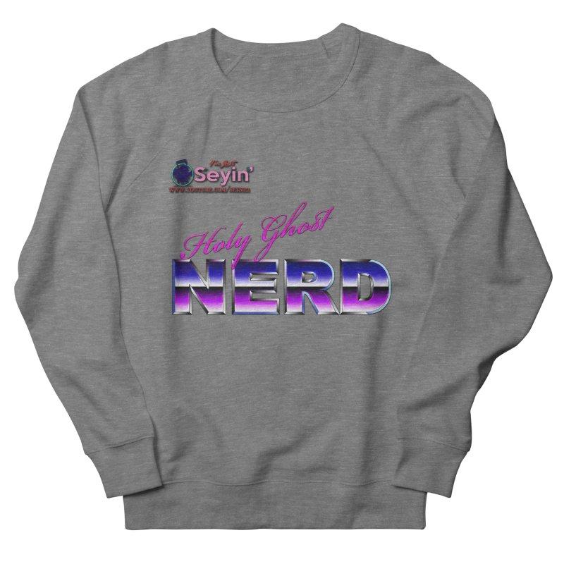 Holy Ghost Nerd Women's French Terry Sweatshirt by I'm Just Seyin' Shoppe
