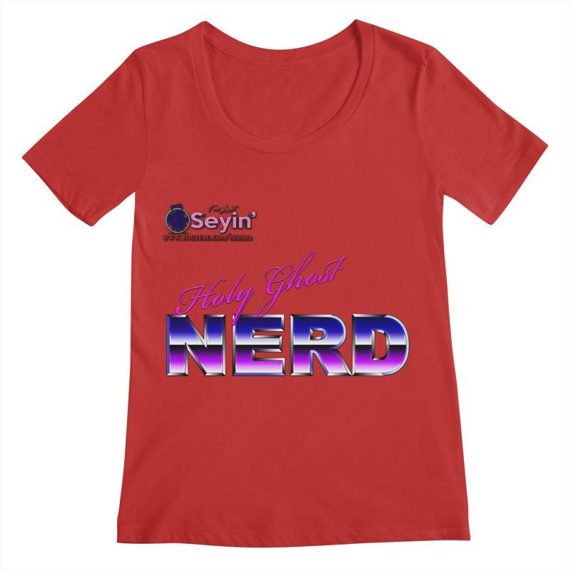 Holy Ghost Nerd Women's Regular Scoop Neck by I'm Just Seyin' Shoppe