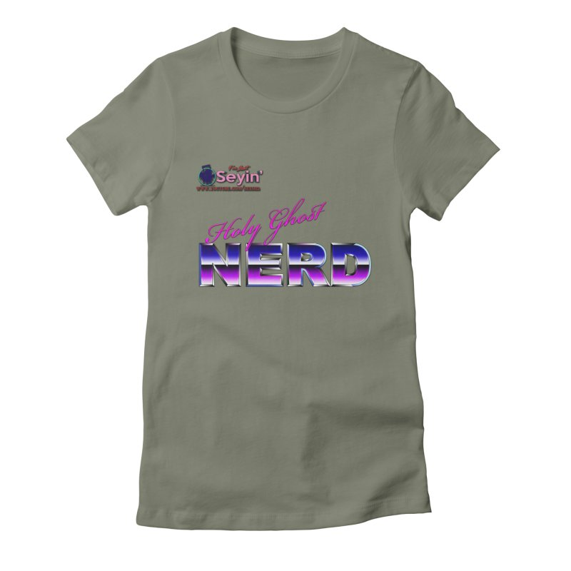 Holy Ghost Nerd Women's Fitted T-Shirt by I'm Just Seyin' Shoppe