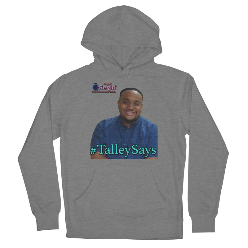 Talley Says Women's Pullover Hoody by I'm Just Seyin' Shoppe
