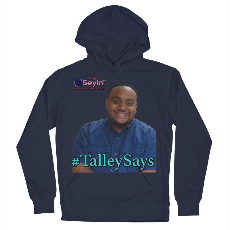 Talley Says Women's French Terry Pullover Hoody by I'm Just Seyin' Shoppe