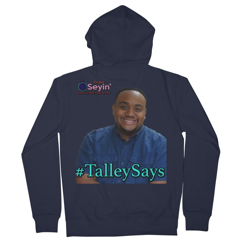 Talley Says Women's French Terry Zip-Up Hoody by I'm Just Seyin' Shoppe
