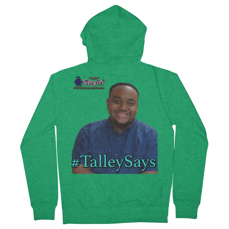 Talley Says Men's Zip-Up Hoody by I'm Just Seyin' Shoppe