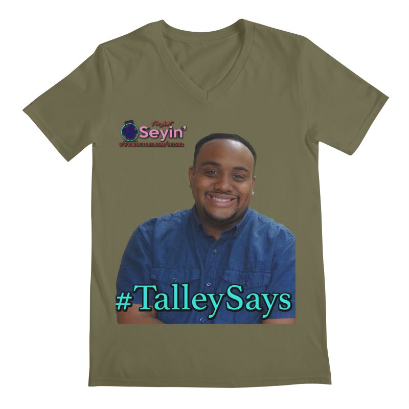 Talley Says Men's Regular V-Neck by I'm Just Seyin' Shoppe