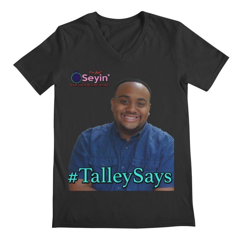 Talley Says Men's Regular V-Neck by I'm Just Seyin' Shoppe