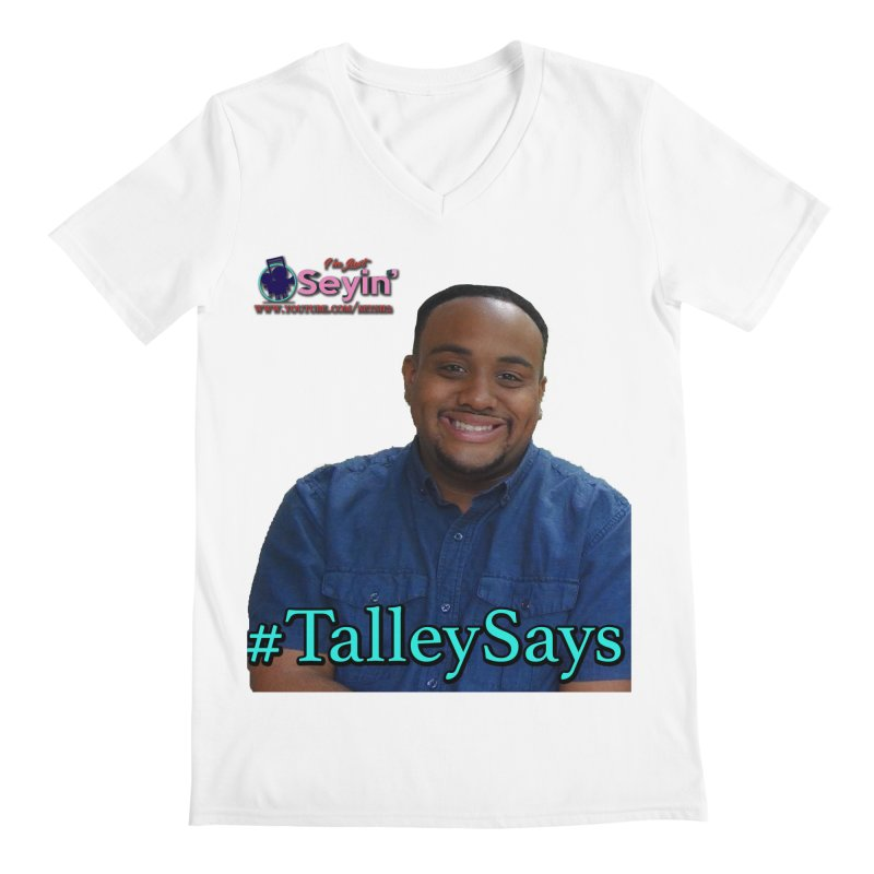 Talley Says Men's V-Neck by I'm Just Seyin' Shoppe