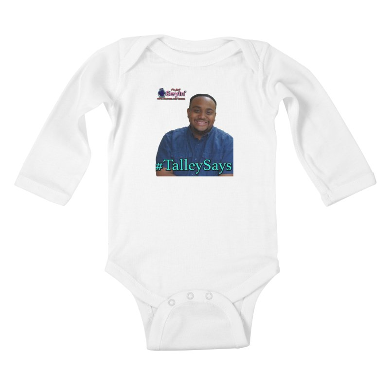 Talley Says Kids Baby Longsleeve Bodysuit by I'm Just Seyin' Shoppe