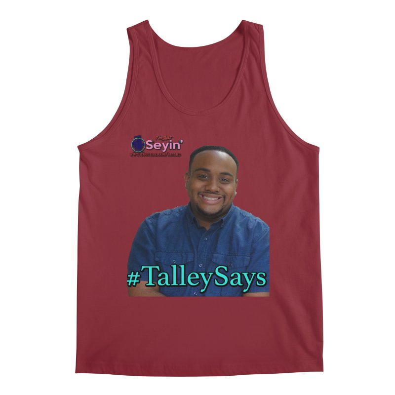 Talley Says Men's Tank by I'm Just Seyin' Shoppe