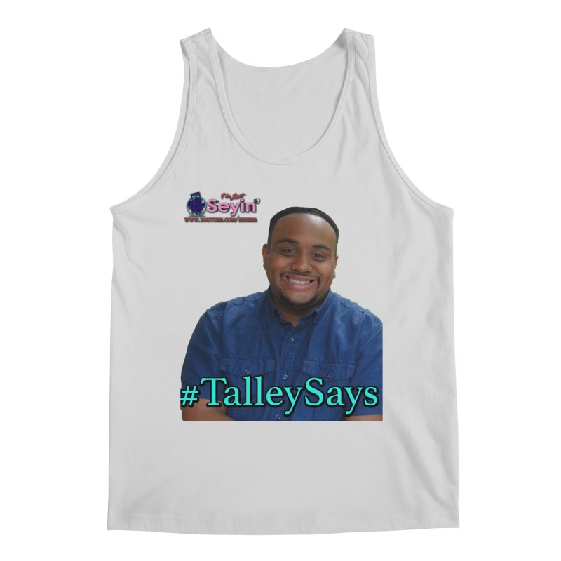 Talley Says Men's Regular Tank by I'm Just Seyin' Shoppe